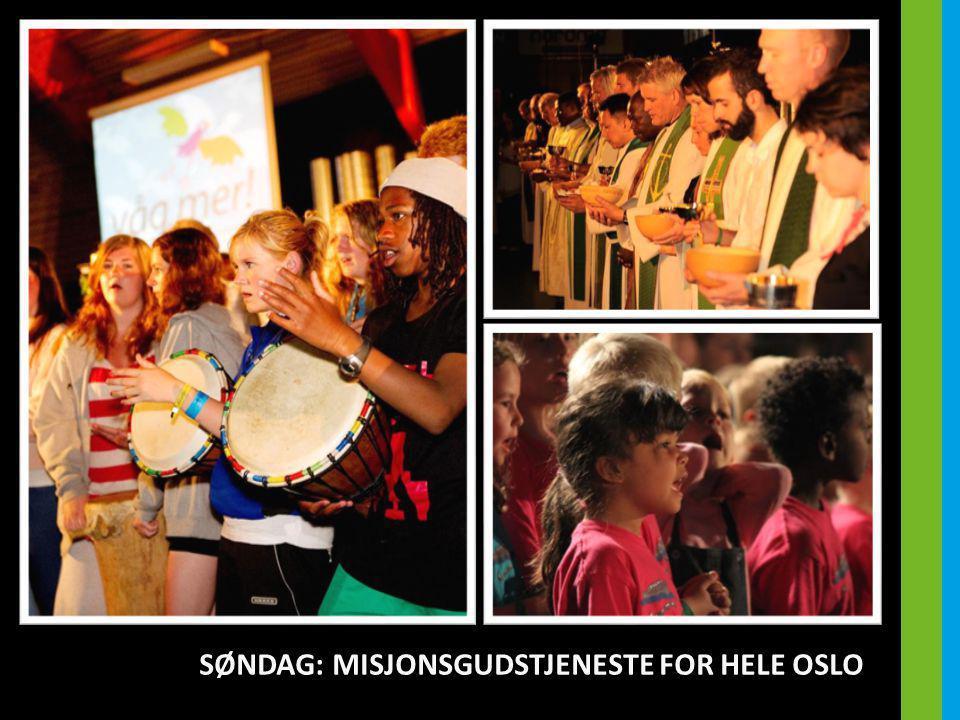 SØNDAG: MISJONSGUDSTJENESTE FOR HELE OSLO