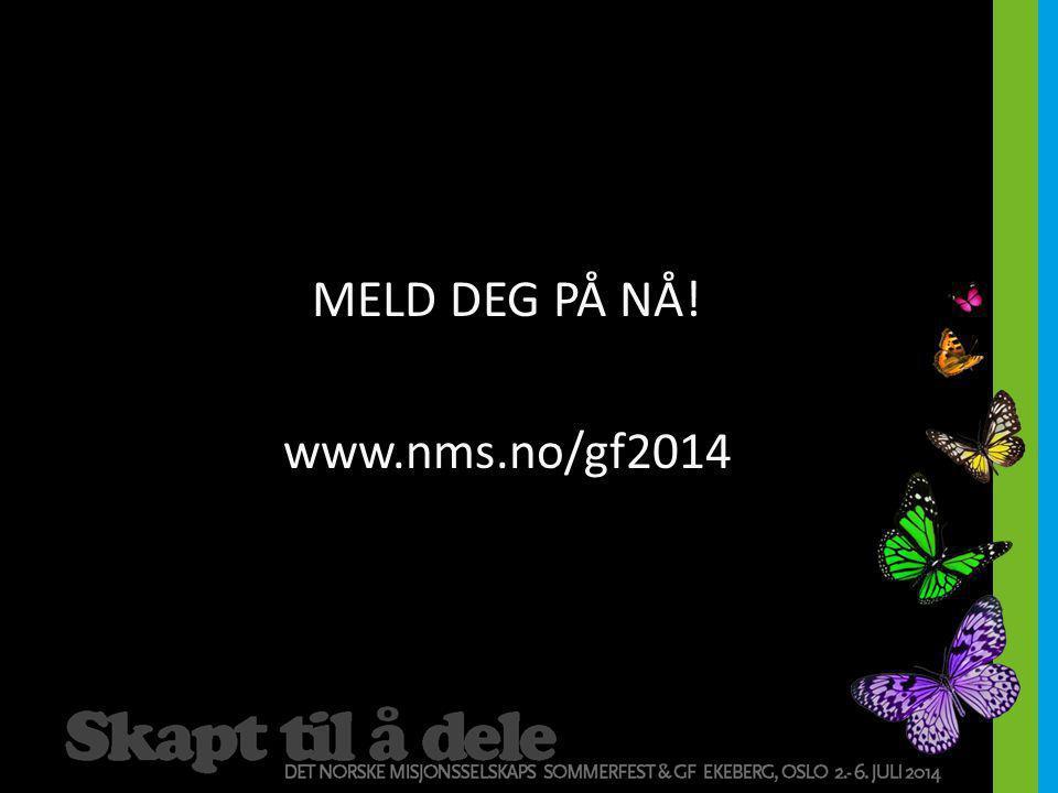 MELD DEG PÅ NÅ! www.nms.no/gf2014