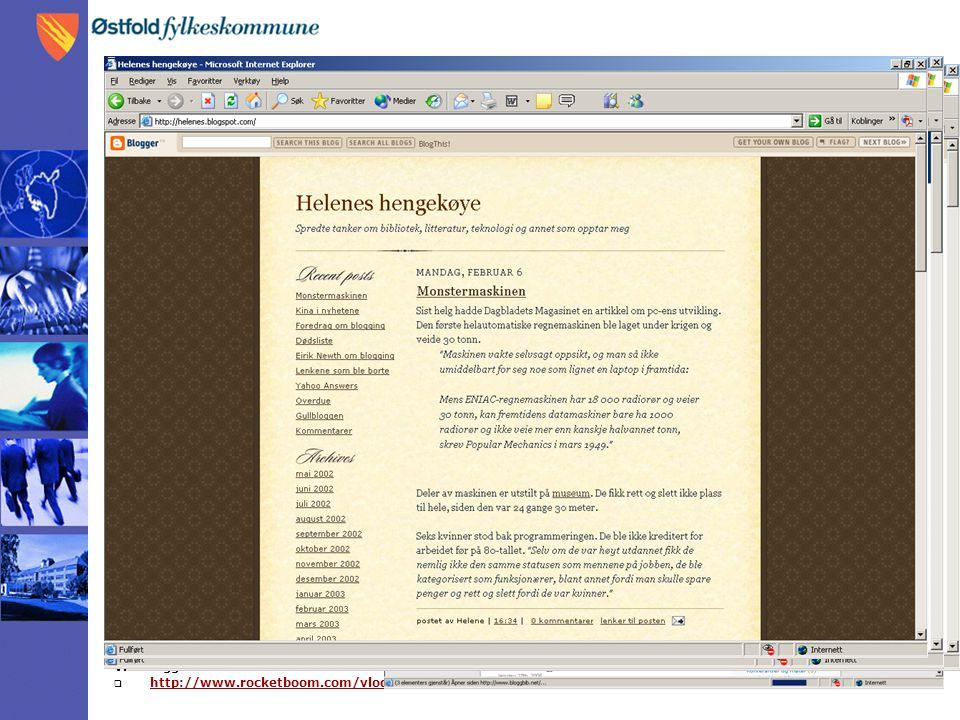 Videologg:  http://www.rocketboom.com/vlog/ http://www.rocketboom.com/vlog/