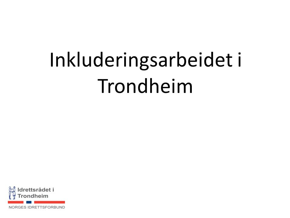 Inkluderingsarbeidet i Trondheim