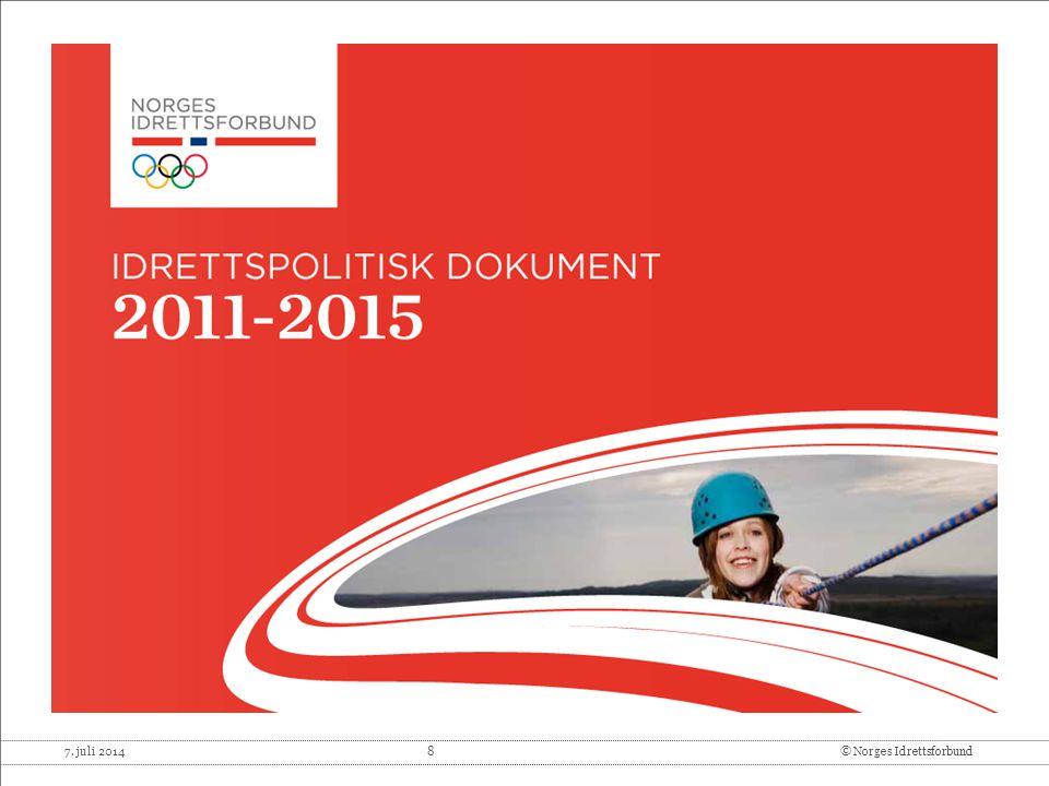 7. juli 2014 8© Norges Idrettsforbund
