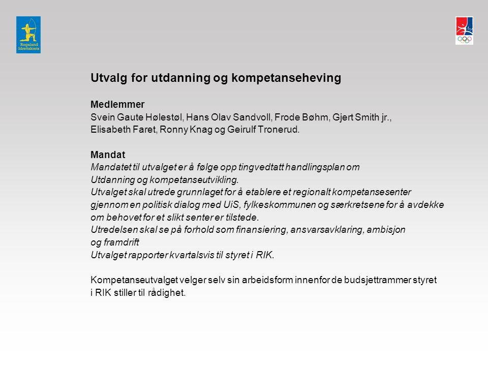Utvalg for utdanning og kompetanseheving Medlemmer Svein Gaute Hølestøl, Hans Olav Sandvoll, Frode Bøhm, Gjert Smith jr., Elisabeth Faret, Ronny Knag og Geirulf Tronerud.