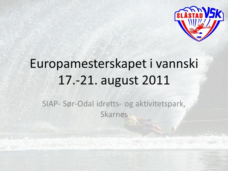 Europamesterskapet i vannski 17.-21. august 2011 SIAP- Sør-Odal idretts- og aktivitetspark, Skarnes