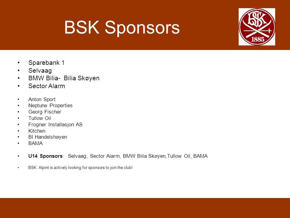 BSK Sponsors Sparebank 1 Selvaag BMW Bilia- Bilia Skøyen Sector Alarm Anton Sport Neptune Properties Georg Fischer Tullow Oil Frogner Installasjon AS Kitchen BI Handelshøyen BAMA U14 Sponsors: Selvaag, Sector Alarm, BMW Bilia Skøyen,Tullow Oil, BAMA BSK Alpint is actively looking for sponsors to join the club!