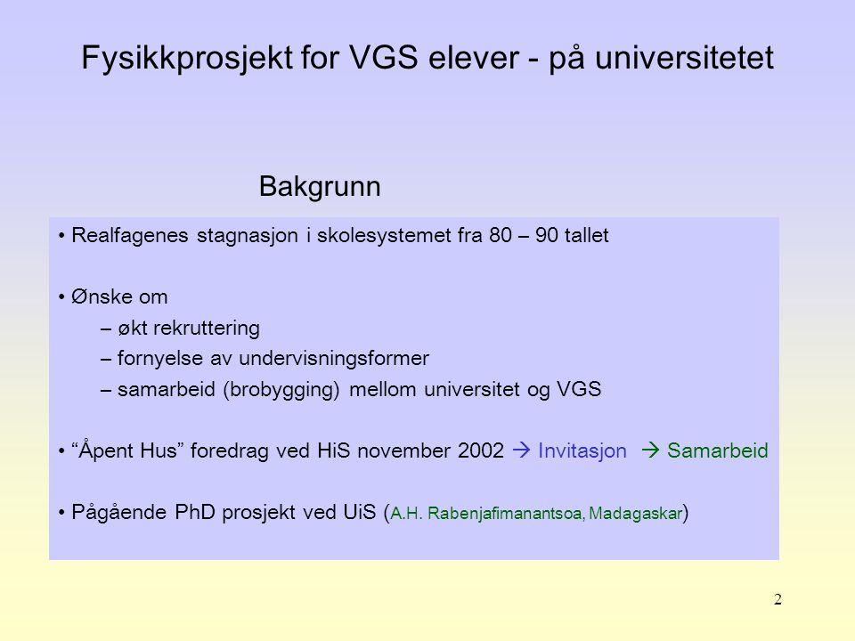 3 Fysikkprosjekt for VGS elever - på universitetet?.