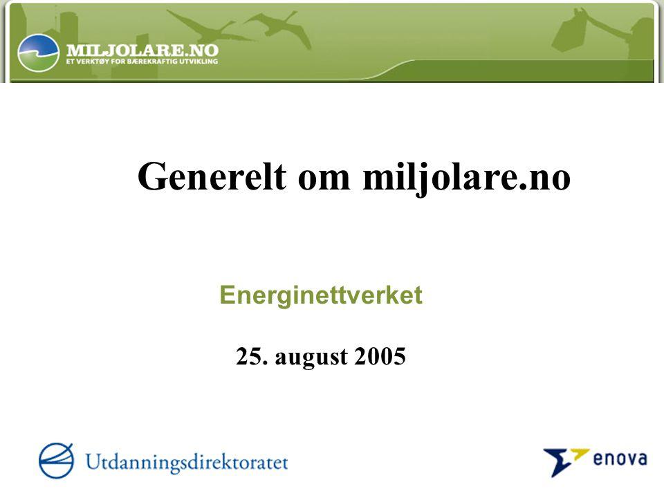 Energinettverket 25. august 2005 Generelt om miljolare.no