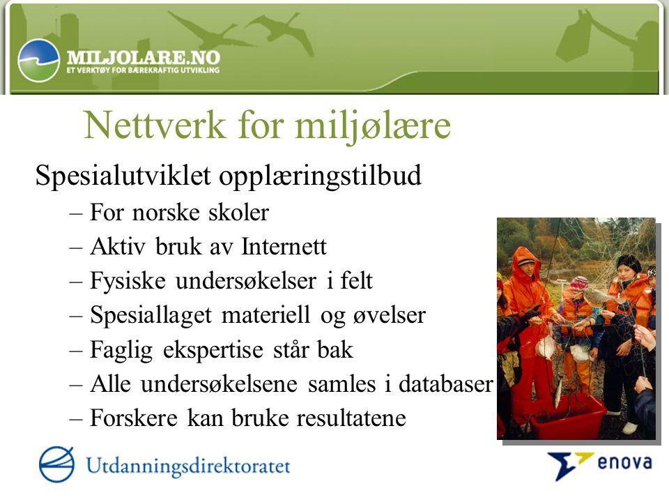 Nettverk for miljølære Spesialutviklet opplæringstilbud –For norske skoler –Aktiv bruk av Internett –Fysiske undersøkelser i felt –Spesiallaget materi