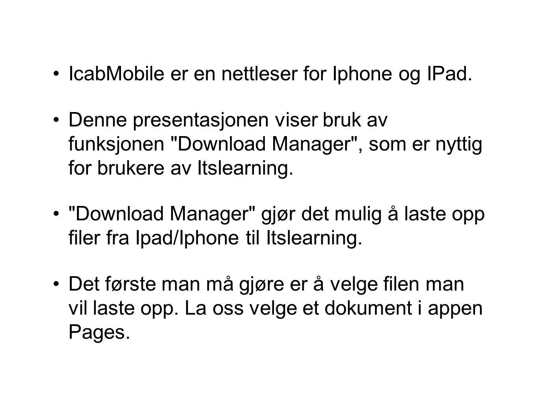 IcabMobile er en nettleser for Iphone og IPad. Denne presentasjonen viser bruk av funksjonen