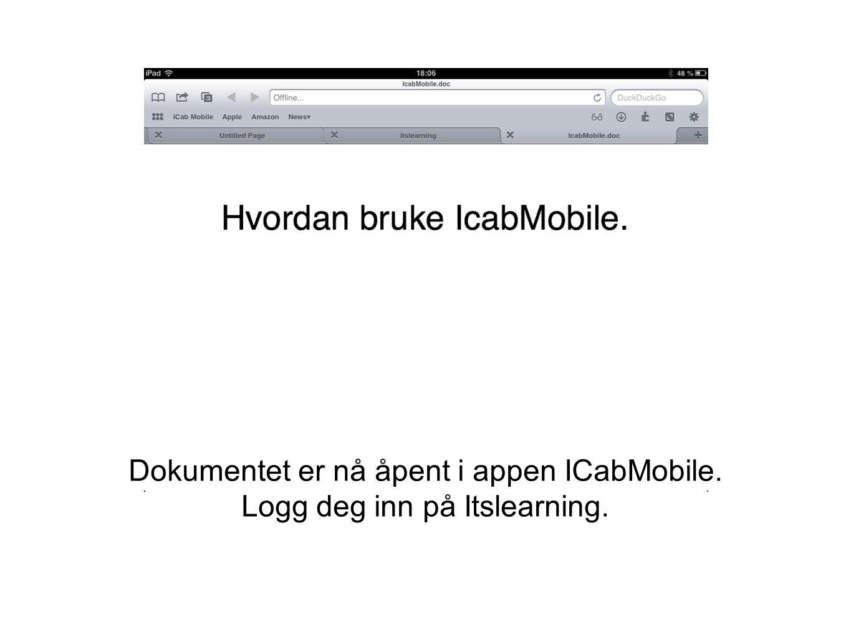 Dokumentet er nå åpent i appen ICabMobile. Logg deg inn på Itslearning.