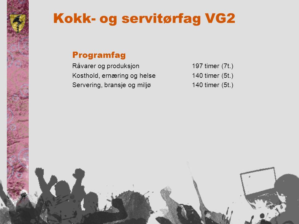 Programfag Råvarer og produksjon 197 timer (7t.) Kosthold, ernæring og helse140 timer (5t.) Servering, bransje og miljø140 timer (5t.)
