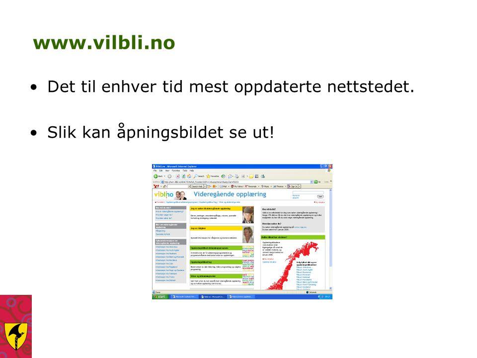www.vilbli.no Det til enhver tid mest oppdaterte nettstedet. Slik kan åpningsbildet se ut!