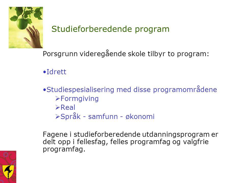 Studieforberedende program Porsgrunn videregående skole tilbyr to program: Idrett Studiespesialisering med disse programområdene  Formgiving  Real 
