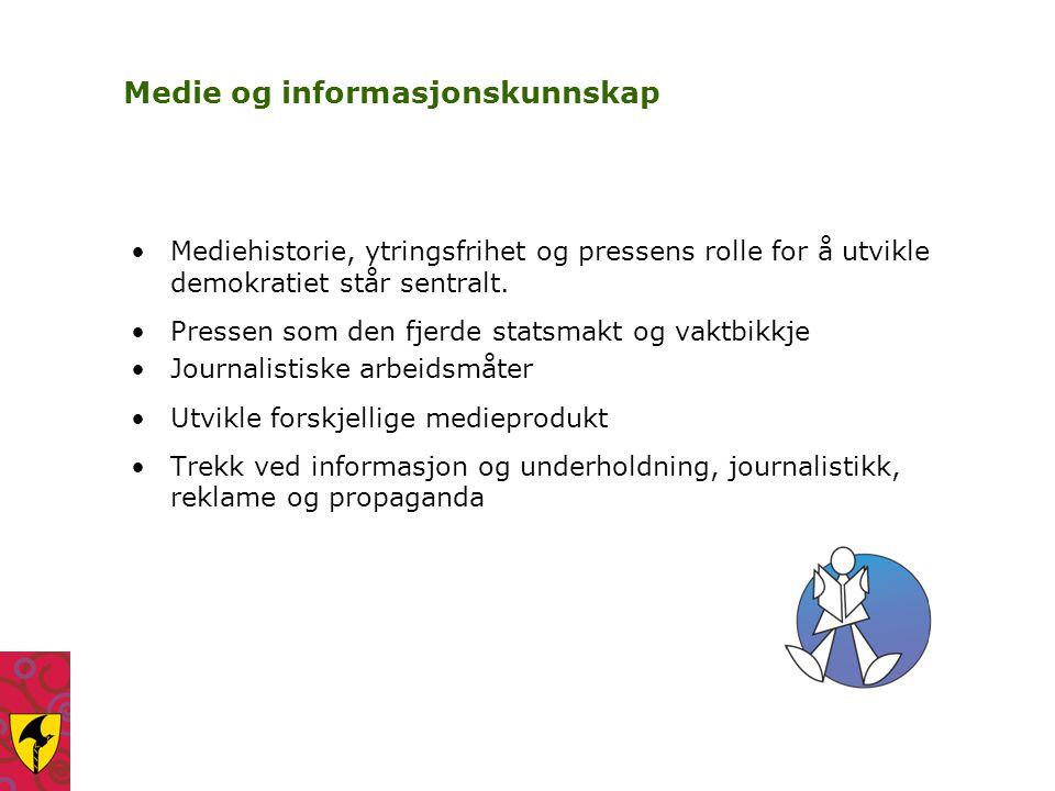 Medie og informasjonskunnskap Mediehistorie, ytringsfrihet og pressens rolle for å utvikle demokratiet står sentralt. Pressen som den fjerde statsmakt