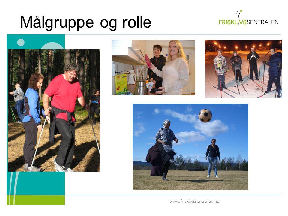www.frisklivssentralen.no Målgruppe og rolle