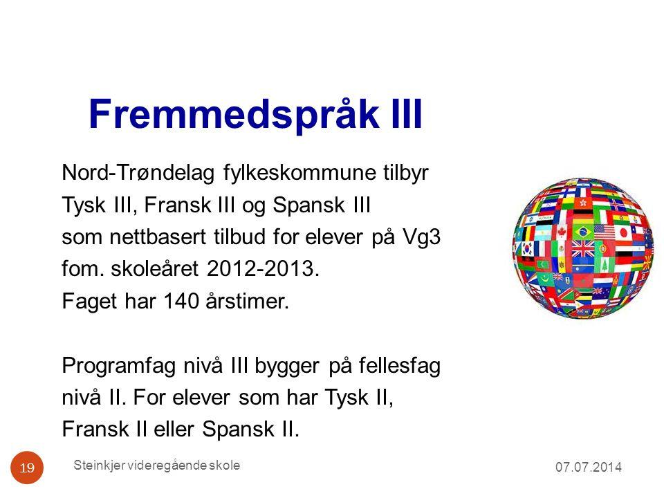 Fremmedspråk III Nord-Trøndelag fylkeskommune tilbyr Tysk III, Fransk III og Spansk III som nettbasert tilbud for elever på Vg3 fom. skoleåret 2012-20