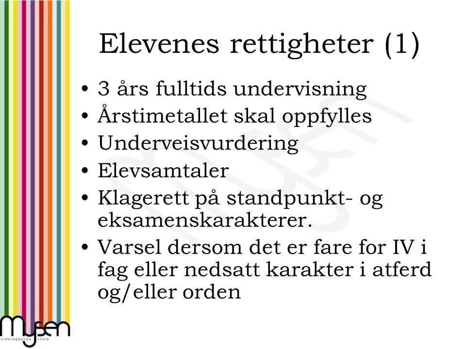 Elevenes rettigheter (1 ) 3 års fulltids undervisning Årstimetallet skal oppfylles Underveisvurdering Elevsamtaler Klagerett på standpunkt- og eksamenskarakterer.