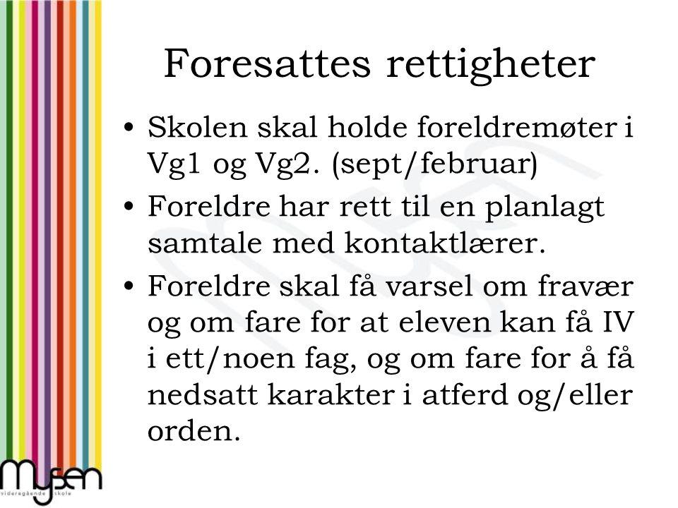 Foresattes rettigheter Skolen skal holde foreldremøter i Vg1 og Vg2.