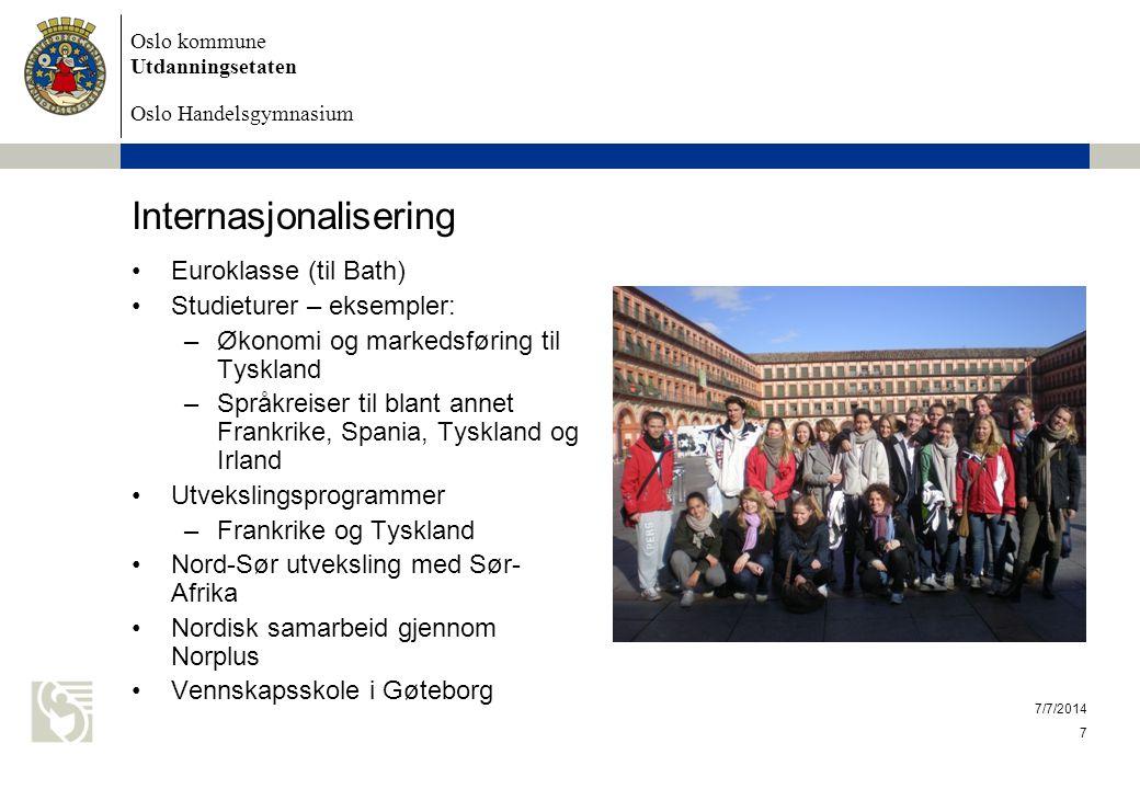 Oslo kommune Utdanningsetaten Oslo Handelsgymnasium 7/7/2014 7 Internasjonalisering Euroklasse (til Bath) Studieturer – eksempler: –Økonomi og markeds
