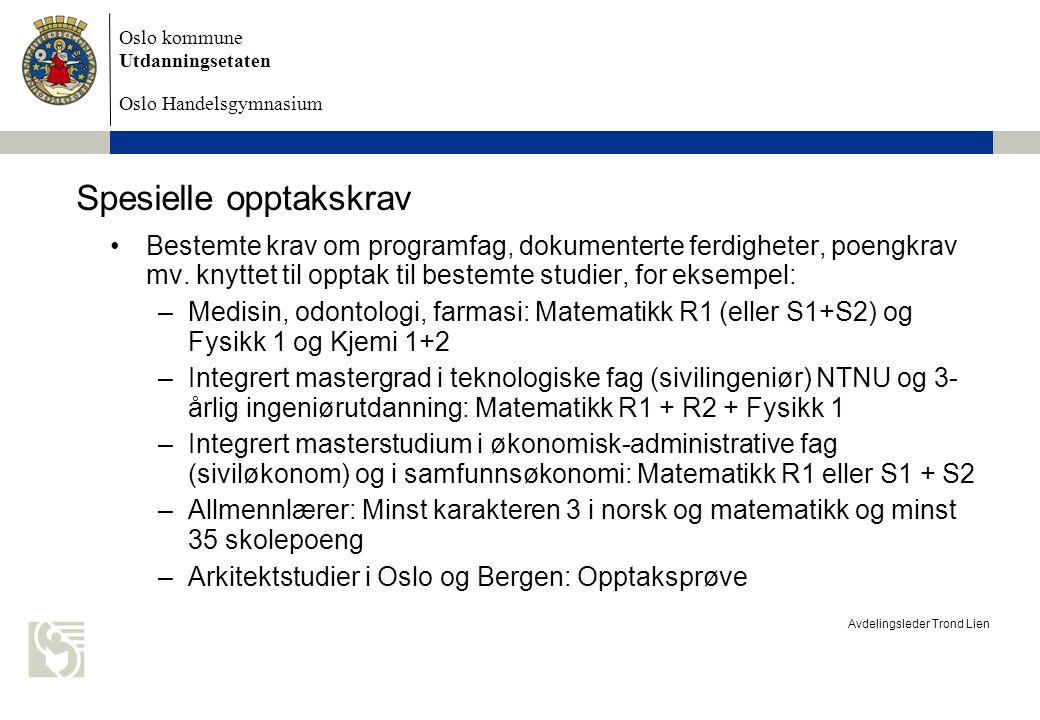 Oslo kommune Utdanningsetaten Oslo Handelsgymnasium Avdelingsleder Trond Lien Spesielle opptakskrav Bestemte krav om programfag, dokumenterte ferdigheter, poengkrav mv.