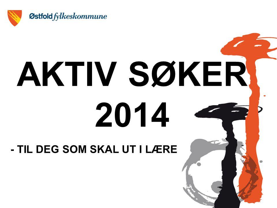 AKTIV SØKER 2014 - TIL DEG SOM SKAL UT I LÆRE