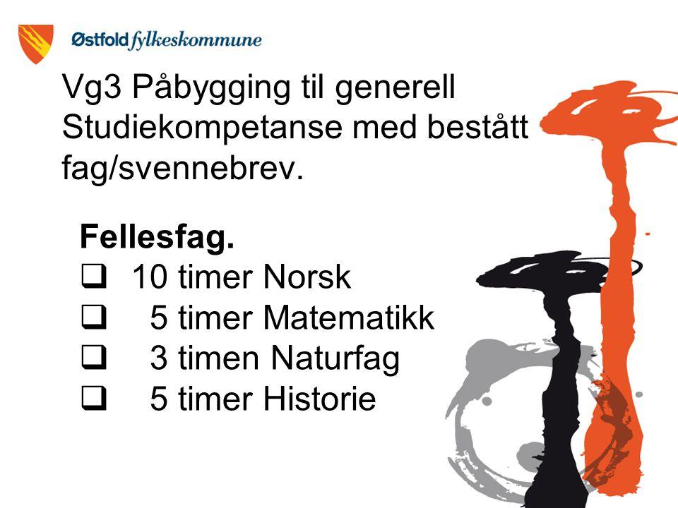 Vg3 Påbygging til generell Studiekompetanse med bestått fag/svennebrev.