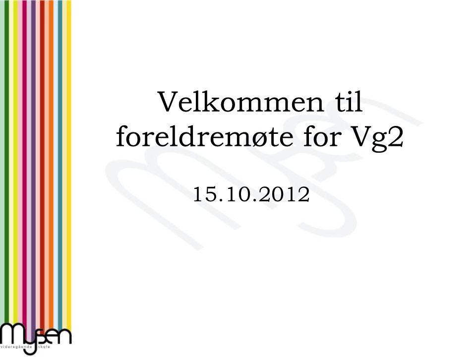 Velkommen til foreldremøte for Vg2 15.10.2012