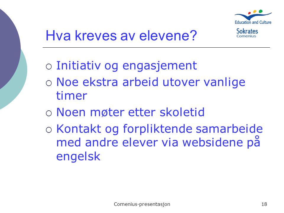 Comenius-presentasjon18 Hva kreves av elevene.