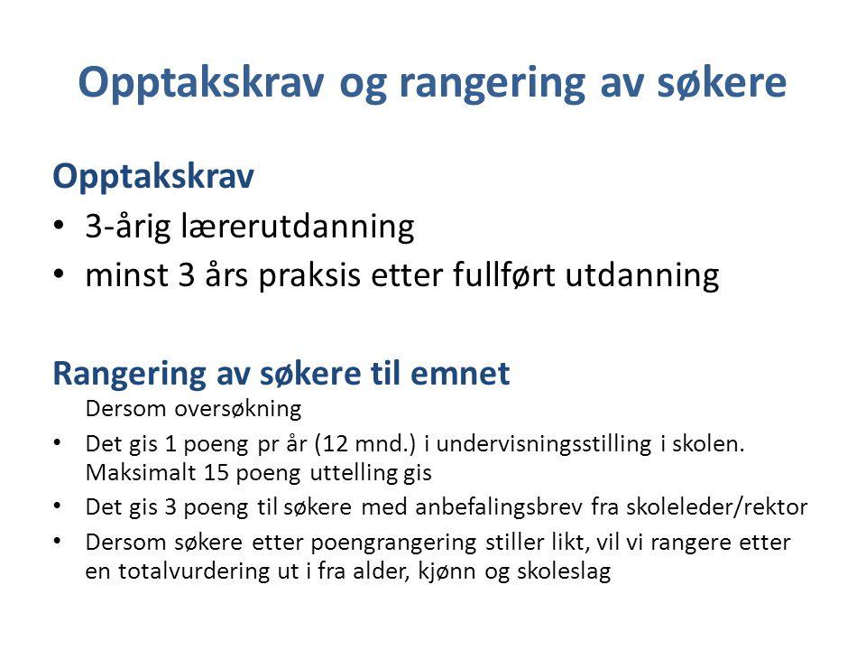 Organisering Deltidsstudium – 1, 4010 på høstsemesteret – 2, 4020 på vårsemesteret 6 samlinger (fred.