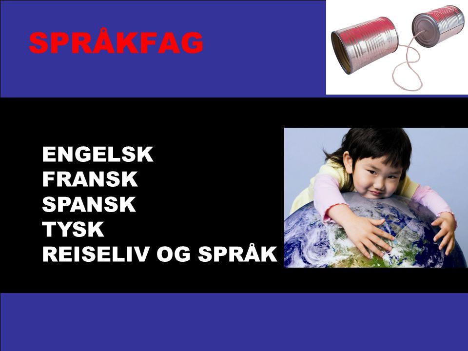 SPRÅKFAG ENGELSK FRANSK SPANSK TYSK REISELIV OG SPRÅK