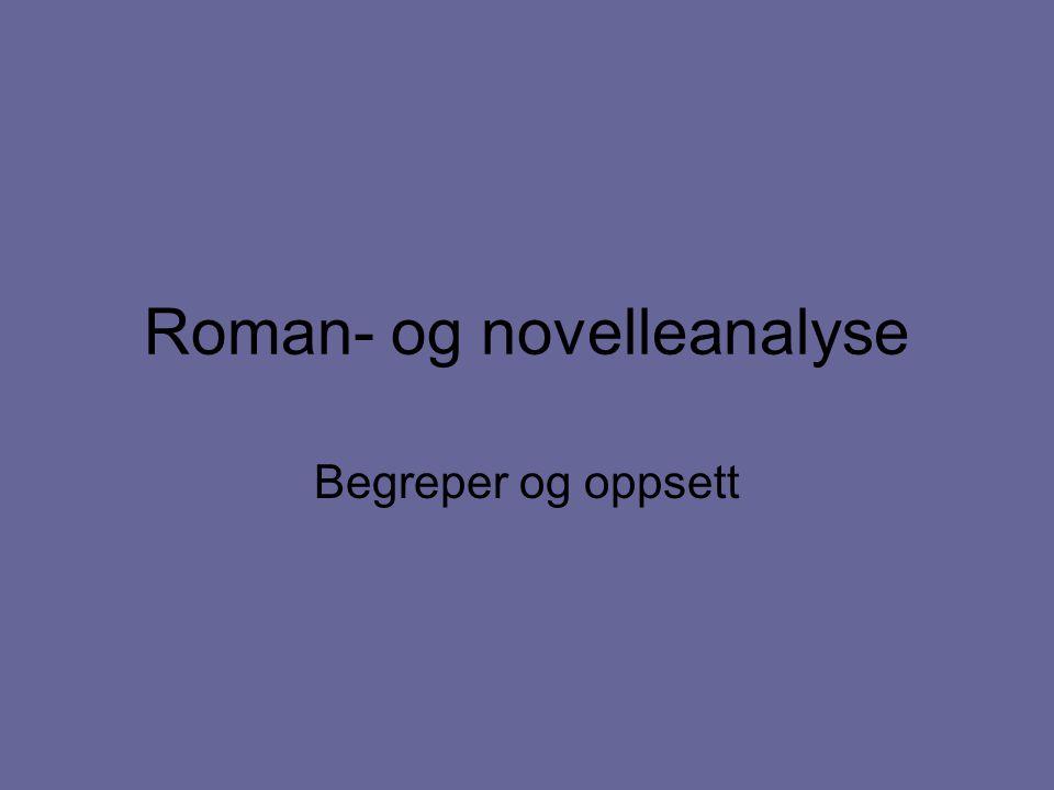 Roman- og novelleanalyse Begreper og oppsett