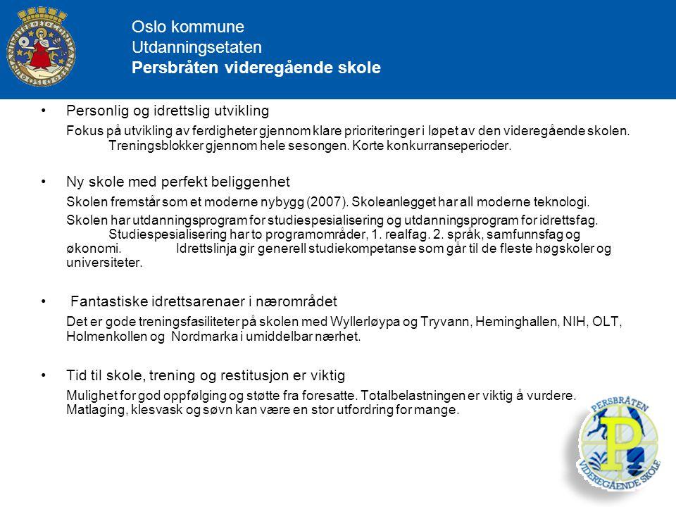 Oslo kommune Utdanningsetaten Persbråten videregående skole Personlig og idrettslig utvikling Fokus på utvikling av ferdigheter gjennom klare priorite