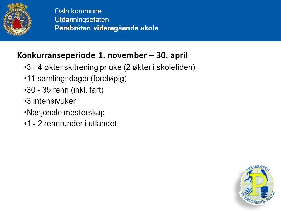Oslo kommune Utdanningsetaten Persbråten videregående skole 3 - 4 økter skitrening pr uke (2 økter i skoletiden) 11 samlingsdager (foreløpig) 30 - 35
