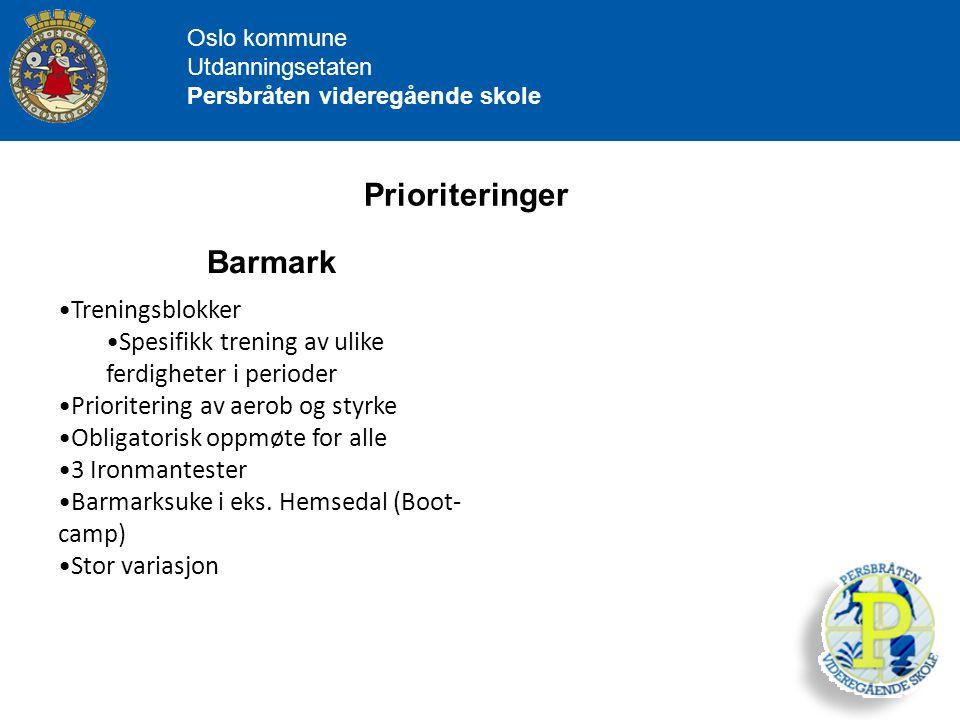 Oslo kommune Utdanningsetaten Persbråten videregående skole Prioriteringer Barmark Treningsblokker Spesifikk trening av ulike ferdigheter i perioder P