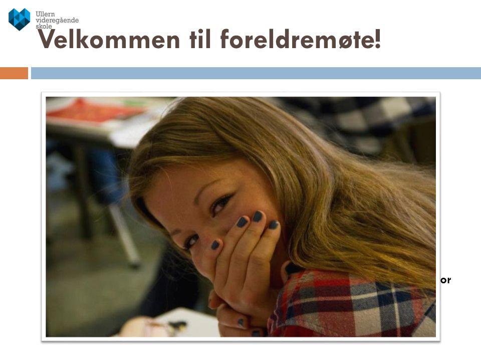 Foreldremøte onsdag 30.oktober Velkommen! Pål Riis, rektor Ullern vgs Velkommen til foreldremøte!