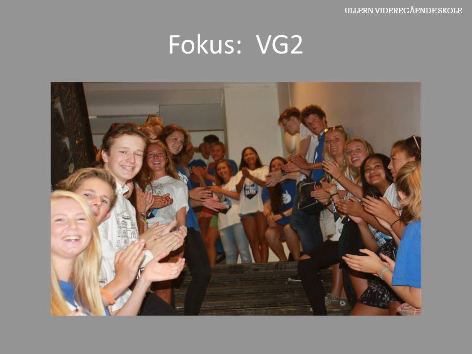 ULLERN VIDEREGÅENDE SKOLE Fokus: VG2