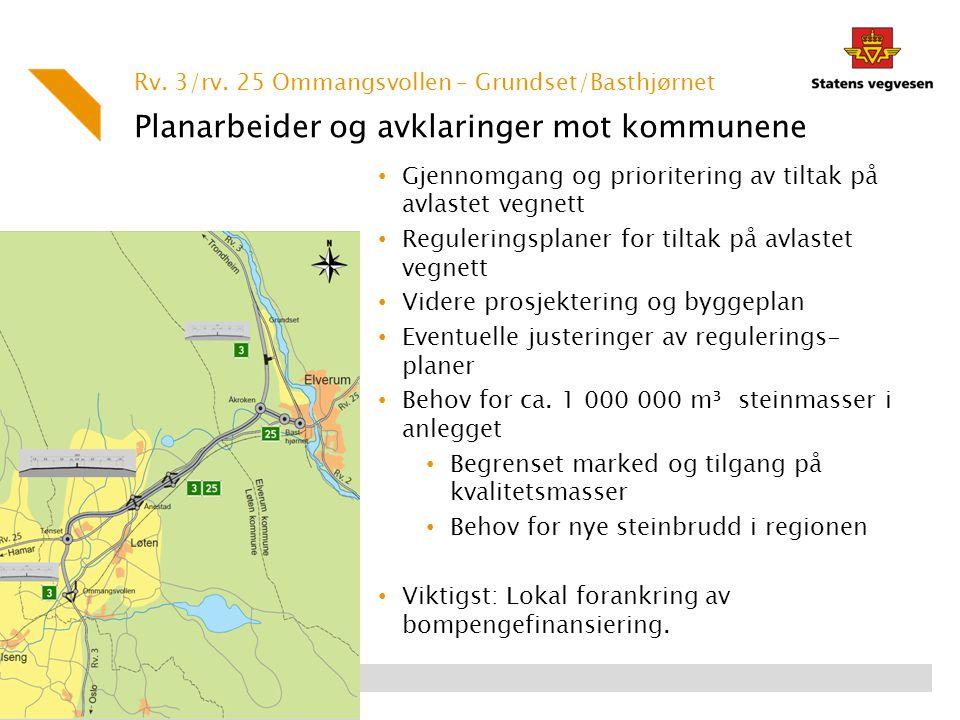 Planarbeider og avklaringer mot kommunene Gjennomgang og prioritering av tiltak på avlastet vegnett Reguleringsplaner for tiltak på avlastet vegnett V