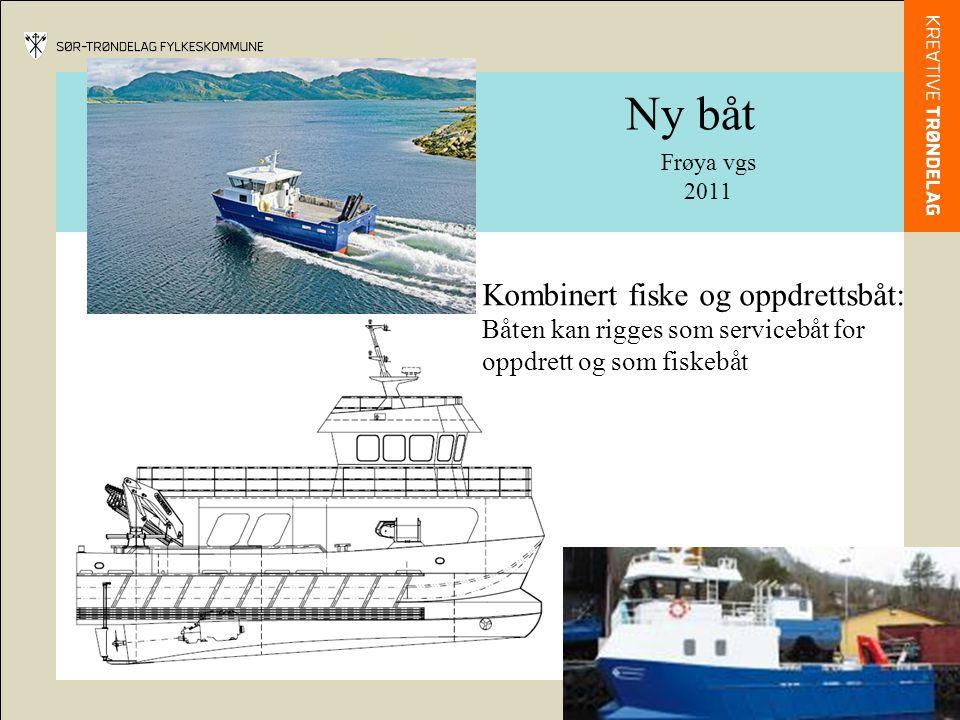 Ny båt Frøya vgs 2011 Kombinert fiske og oppdrettsbåt: Båten kan rigges som servicebåt for oppdrett og som fiskebåt