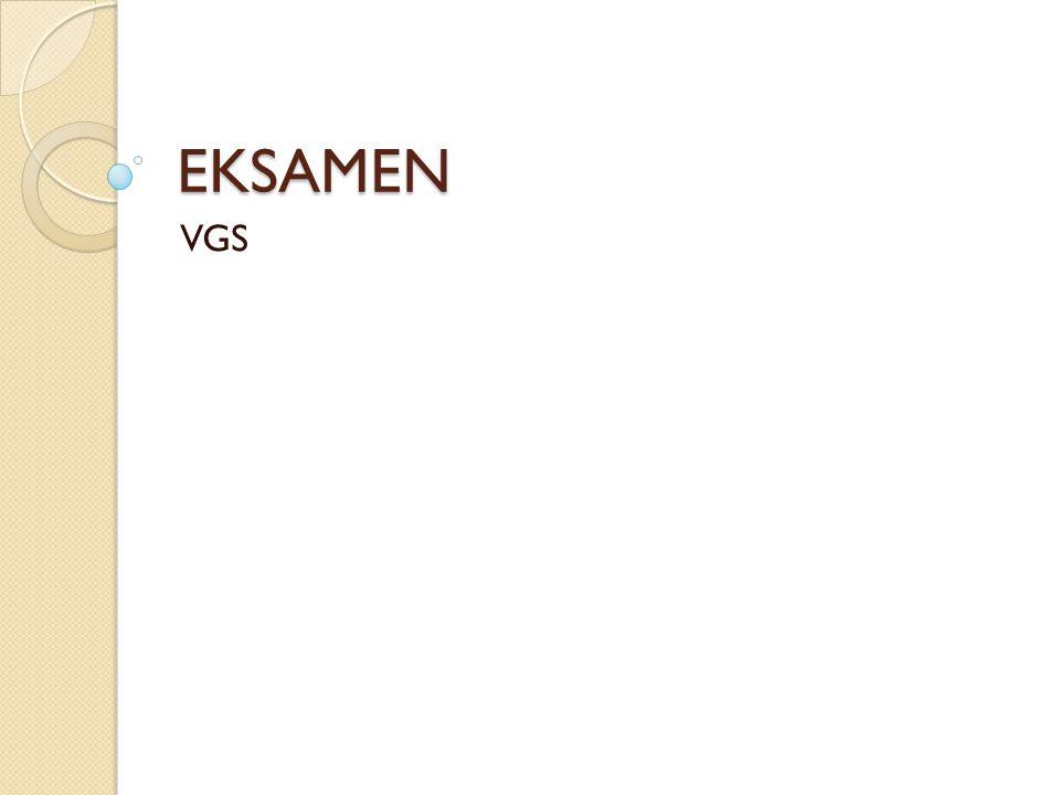VG1 OG VG2 VG1 20 % av elevene trekkes ut til enten skriftlig eller muntlig eksamen i avgangsfag: Matematikk, engelsk, samfunnsfag, naturfag, geografi.