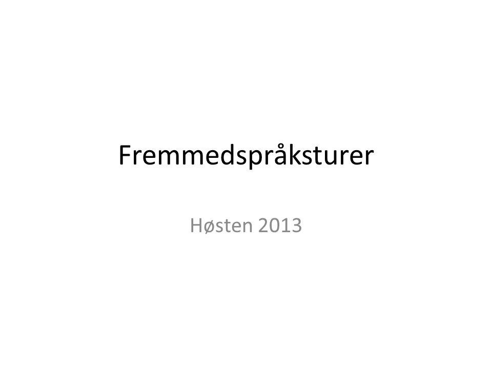 Fremmedspråksturer Høsten 2013