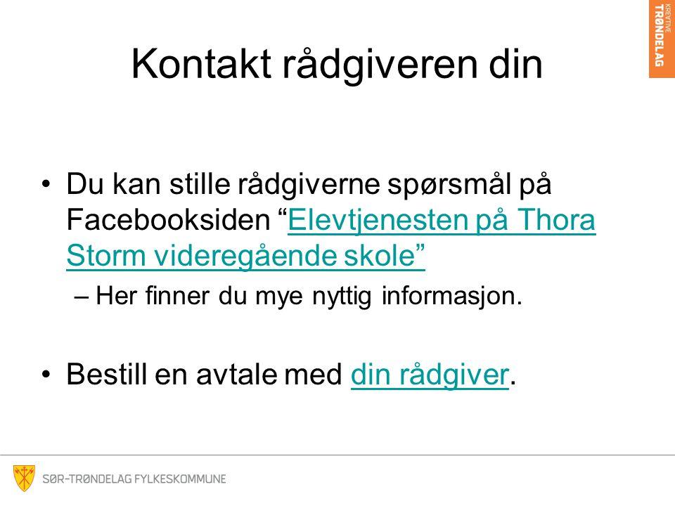 """Kontakt rådgiveren din Du kan stille rådgiverne spørsmål på Facebooksiden """"Elevtjenesten på Thora Storm videregående skole""""Elevtjenesten på Thora Stor"""