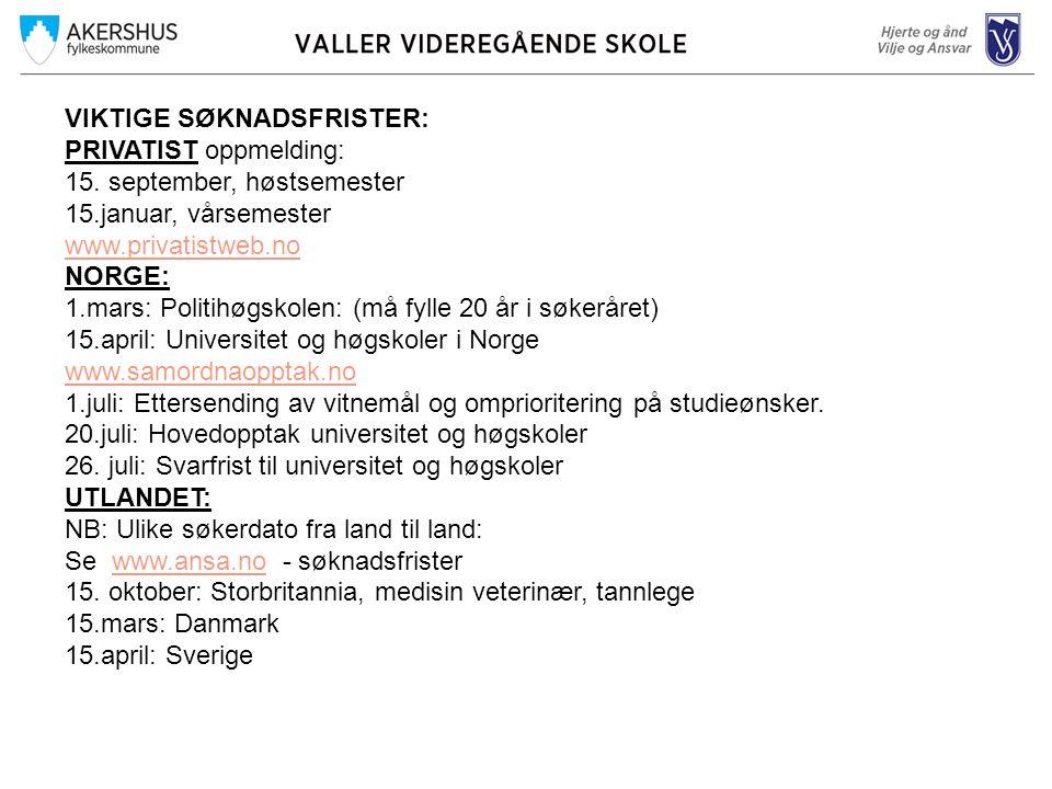 VIKTIGE SØKNADSFRISTER: PRIVATIST oppmelding: 15.