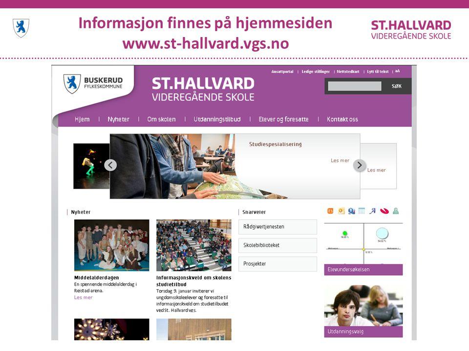 Informasjon finnes på hjemmesiden www.st-hallvard.vgs.no