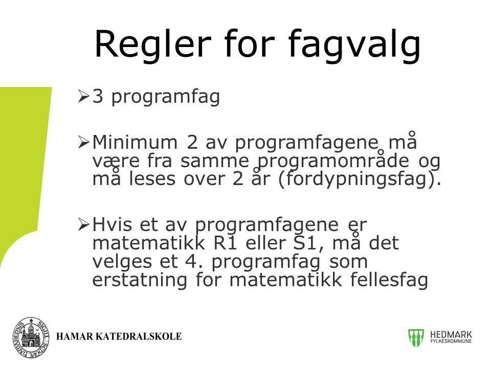  3 programfag  Minimum 2 av programfagene må være fra samme programområde og må leses over 2 år (fordypningsfag).