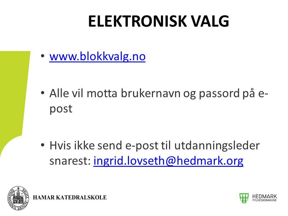 www.blokkvalg.no Alle vil motta brukernavn og passord på e- post Hvis ikke send e-post til utdanningsleder snarest: ingrid.lovseth@hedmark.orgingrid.lovseth@hedmark.org ELEKTRONISK VALG