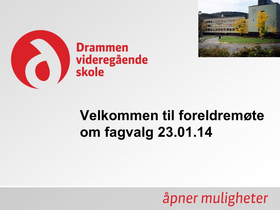 Velkommen til foreldremøte om fagvalg 23.01.14