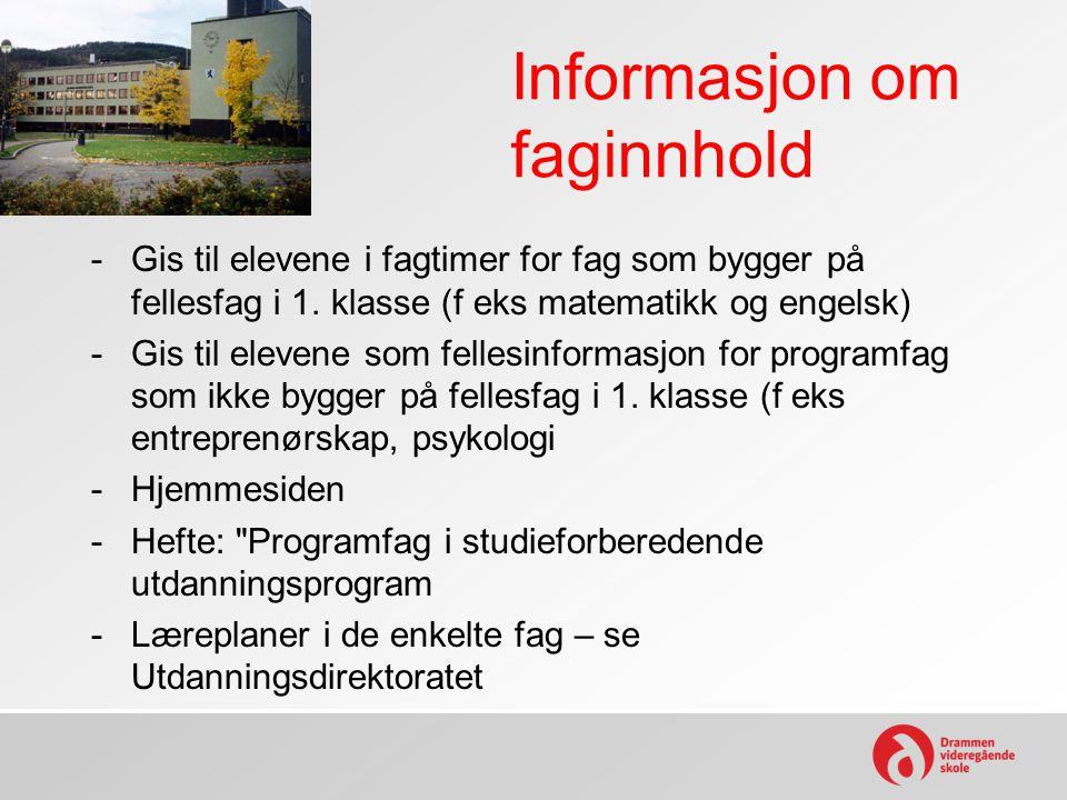 Informasjon om faginnhold -Gis til elevene i fagtimer for fag som bygger på fellesfag i 1. klasse (f eks matematikk og engelsk) -Gis til elevene som f