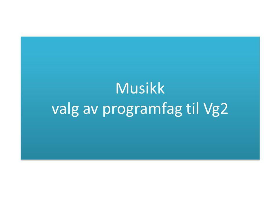 Musikk valg av programfag til Vg2