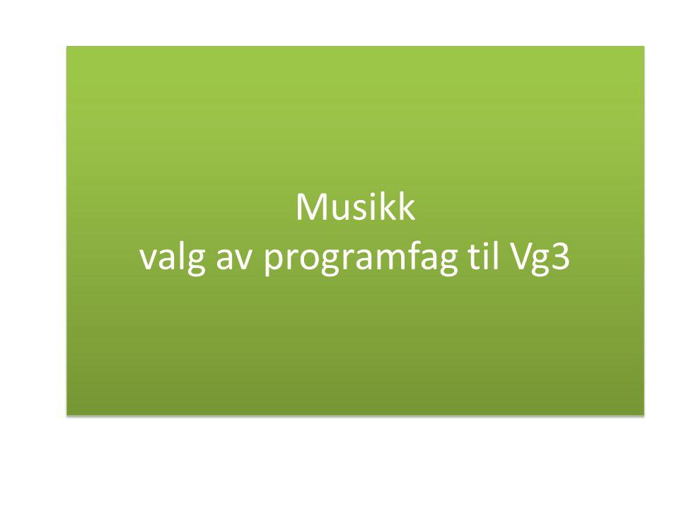 Musikk valg av programfag til Vg3