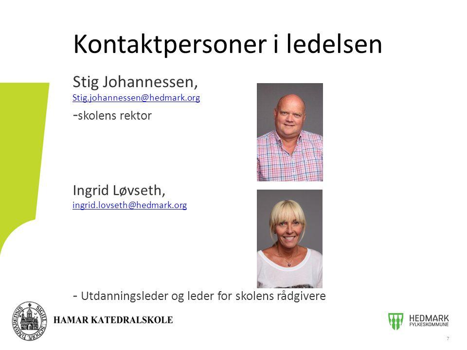 Stig Johannessen, Stig.johannessen@hedmark.org - skolens rektor Ingrid Løvseth, ingrid.lovseth@hedmark.org - Utdanningsleder og leder for skolens rådg