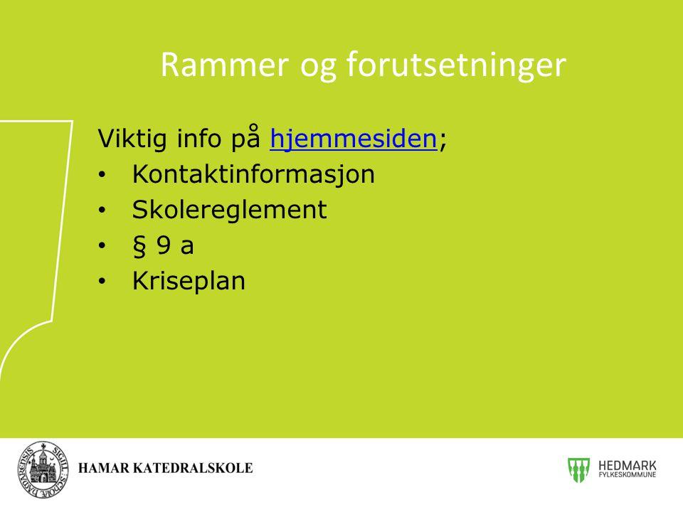 Rammer og forutsetninger Viktig info på hjemmesiden;hjemmesiden Kontaktinformasjon Skolereglement § 9 a Kriseplan